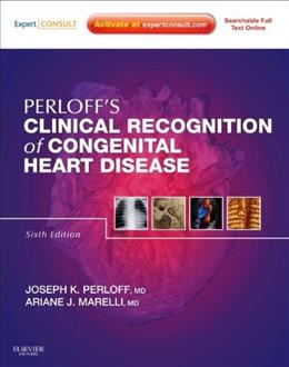 Perloffs Clinical Recognition of Congenital Heart Disease: Expert Consult - Online and Print, 6e 9781437716184