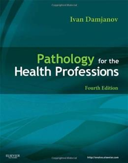 Pathology For The Health Professions 4Ed (Pb 2012) 9781437716764