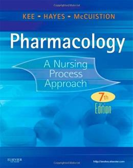 Pharmocology: A Nursing Process Approach, by Kee, 7th Edition 7 w/CD 9781437717112