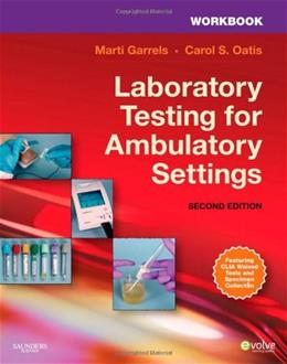Laboratory Testing for Ambulatory Settings: A Guide for Health Care Professionals, by Garrels, 2nd Edition, Workbook 9781437719086