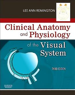 Clinical Anatomy of the Visual System E-Book 3 9781437719260