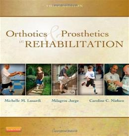 Orthotics and Prosthetics in Rehabilitation, by Lusardi, 3rd Edition 9781437719369
