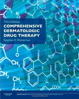 Comprehensive Dermatologic Drug Therapy: Expert Consult - Online and Print, 3e (Wolverton, Comprehensive Dermatologic Drug Therapy) 9781437720037