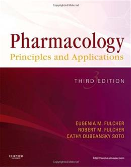 Pharmacology: Principles and Applications, 3e 9781437722673