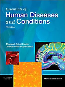 Essentials of Human Diseases and Conditions, by Frazier, 5th Edition 9781437724080