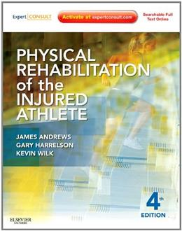 Physical Rehabilitation of the Injured Athlete: Expert Consult, by Andrews, 4th Edition 4 PKG 9781437724110