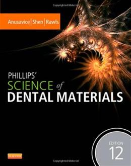 Phillips Science of Dental Materials, by Anusavice, 12th Edition 9781437724189
