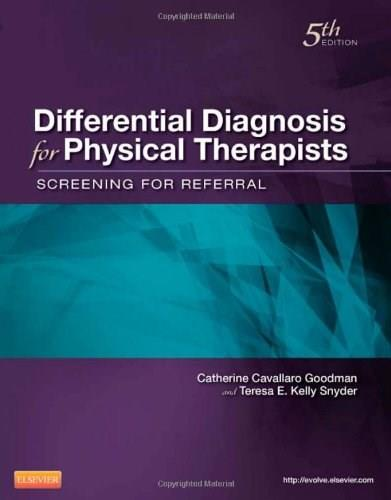 Differential Diagnosis for Physical Therapists: Screening for Referral, by Goodman, 5th Edition 9781437725438