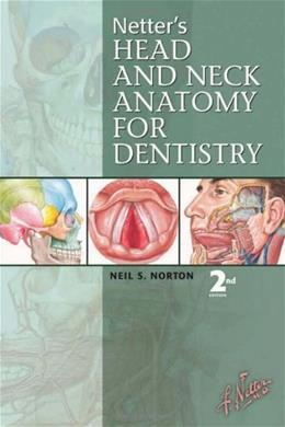 Netters Head and Neck Anatomy for Dentistry, by Norton, 2nd Edition 2 PKG 9781437726633