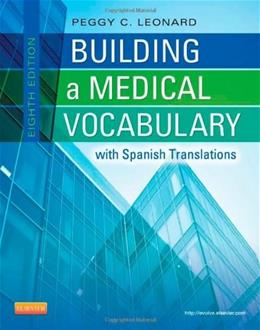 Building a Medical Vocabulary with Spanish Translations, by Leonard, 8th Edition, Worktext 9781437727845