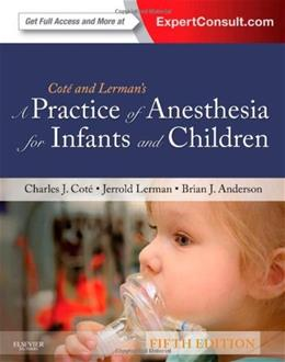 Practice of Anesthesia for Infants and Children, by Cote, 5th Edition 5 PKG 9781437727920