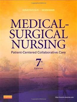 MEDICAL-SURGICAL NURSING:PATIENT-CENTERED COLLABORATIVE CARE, SINGLE VOLUME 7 9781437728019