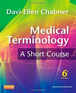 Medical Terminology a Short Course 6 9781437734409