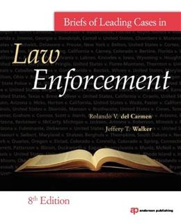Briefs of Leading Cases in Law Enforcement 8 9781437735062