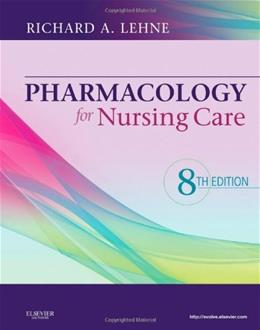 Pharmacology for Nursing Care, by Lehne, 8th Edition 9781437735826