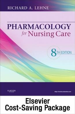 Pharmacology for Nursing Care, by Lehne. 8th Edition, 2 BOOK SET 8 PKG 9781437735833