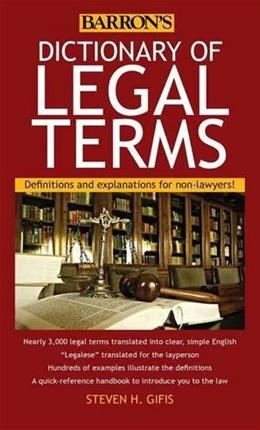 Dictionary of Legal Terms: Definitions and Explanations for Non-Lawyers, by Gifis, 5th Edition 9781438005126