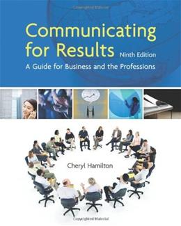 Communicating for Results: A Guide for Business and the Professions (Available Titles CourseMate) 9 9781439036433