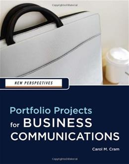 New Perspectives: Portfolio Projects for Business Communications, by Cram, 2nd Edition 9781439037461