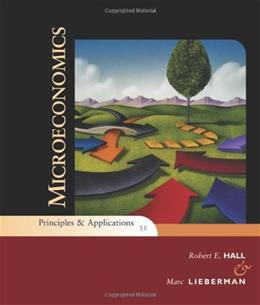 Microeconomics: Principles and Applications, by Hall, 5th Edition 9781439038970