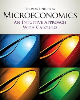 Microeconomics: An Intuitive Approach with Calculus (Book Only) 1 9781439039991