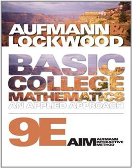 Basic College Mathematics: An Applied Approach, by Aufmann, 9th Edition 9781439046968
