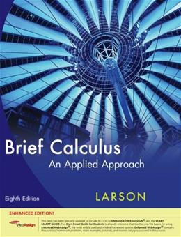 Brief Calculus: An Applied Approach, by Larson, 8th Enhanced Edition 8 PKG 9781439047804