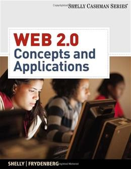 Web 2.0: Concepts and Applications, by Shelly PKG 9781439048023