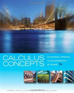 Calculus Concepts: An Informal Approach to the Mathematics of Change (Textbooks Available with Cengage Youbook) 5 9781439049570