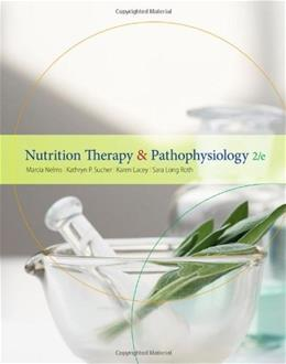 Nutrition Therapy and Pathophysiology (Available Titles Diet Analysis Plus) 2 9781439049624