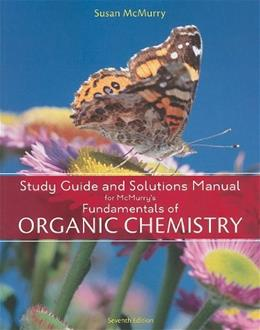 Fundamentals of Organic Chemistry, by McMurry, 7th Edition, Study Guide and Solutions Manual 9781439049723