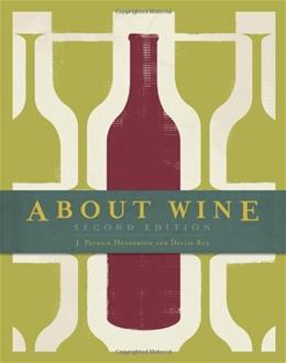 About Wine, by Henderson, 2nd Edition 9781439056509