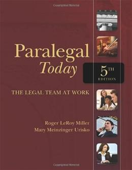 Paralegal Today: The Legal Team at Work, by Miller, 5th Edition 5 w/CD 9781439057018
