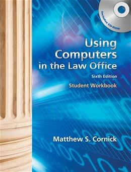 Using Computers in the Law Office, by Cornick, 6th Edition, Workbook 6 w/CD 9781439057124