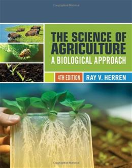 Science of Agriculture: A Biological Approach, by Herren, 4th Edition 9781439057766