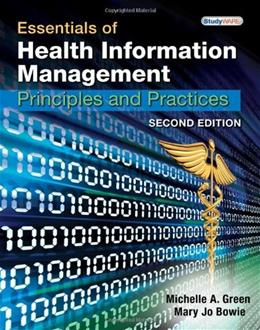 Essentials of Health Information Management: Principles and Practices, by Green, 2nd Edition, Worktext 2 w/CD 9781439060186