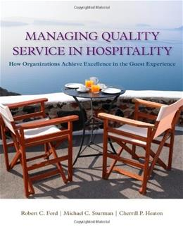 Managing Quality Service In Hospitality: How Organizations Achieve Excellence In The Guest Experience, by Ford 9781439060322