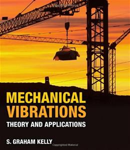 Mechanical Vibrations: Theory and Applications, by Kelly BK w/CD 9781439062128