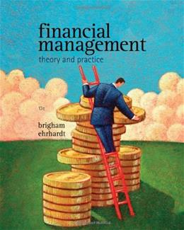 Financial Management: Theory & Practice (with Thomson ONE - Business School Edition 1-Year Printed Access Card) (Available Titles CengageNOW) 13 PKG 9781439078099