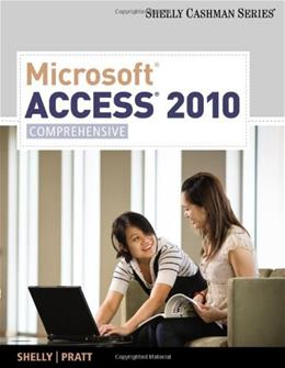 Microsoft Access 2010, by Shelly, Comprehensive 9781439079027