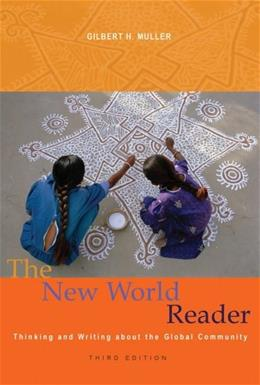New World Reader: Thinking and Writing about the Global Community, by Muller, 3rd Edition 9781439083383