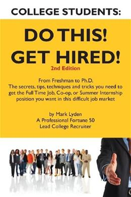 College Students Do This! Get Hired!, by Lyden 9781439229132