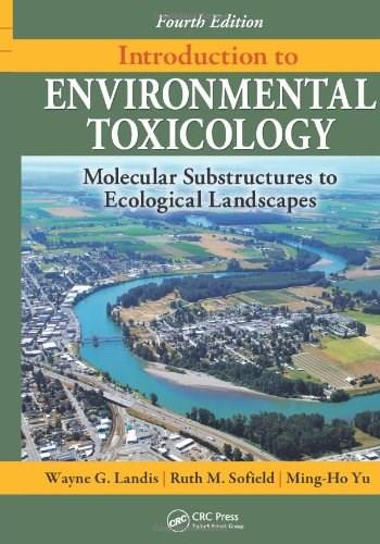 Introduction to Environmental Toxicology: Molecular Substructures to Ecological Landscapes, by Landis, 4th Edition 9781439804100