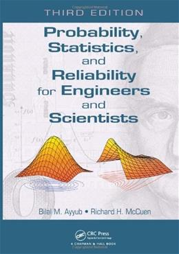 Probability, Statistics, and Reliability for Engineers and Scientists, by McCuen, 3rd Edition 9781439809518