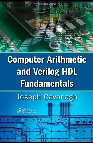 Computer Arithmetic and Verilog Hdl Fundamentals, by Cavanagh 9781439811245