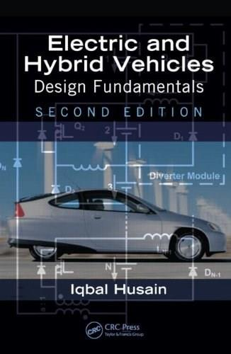 Electric and Hybrid Vehicles: Design Fundamentals, by Husain, 2nd Edition 9781439811757