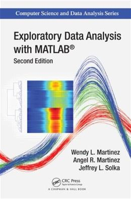 Exploratory Data Analysis with MATLAB, by Martinez, 2nd Edition 9781439812204