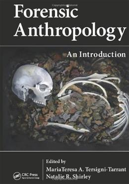 Forensic Anthropology: An Introduction, by Tersigni-tarrant 9781439816462