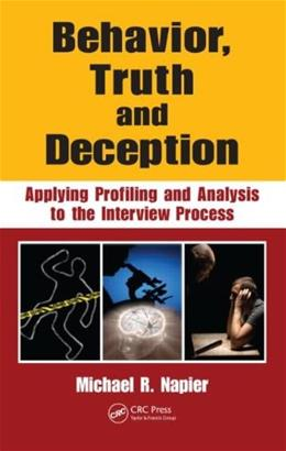 Behavior, Truth and Deception: Applying Profiling and Analysis to the Interview Process, by Napier 9781439820414