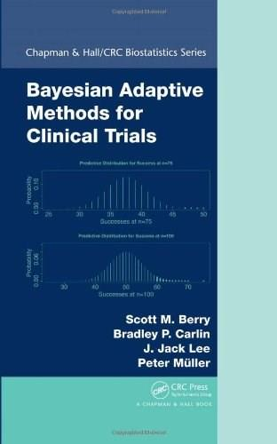 Bayesian Adaptive Methods for Clinical Trials 9781439825488
